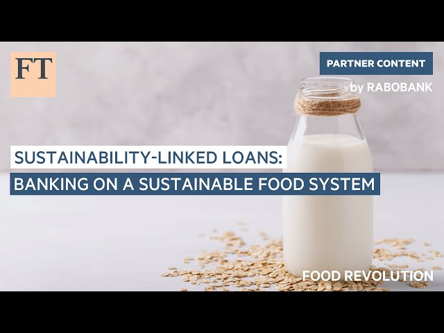 Sustainability-linked loans: banking on a sustainable food system  Food Revolution