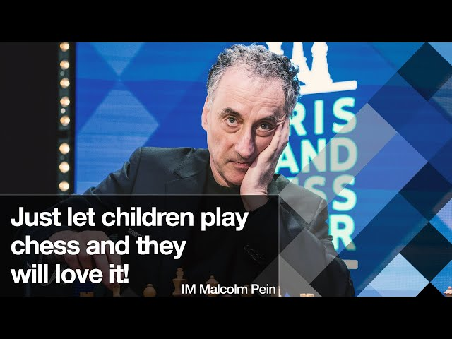Just let children play chess and they will love it! | IM Malcolm Pein